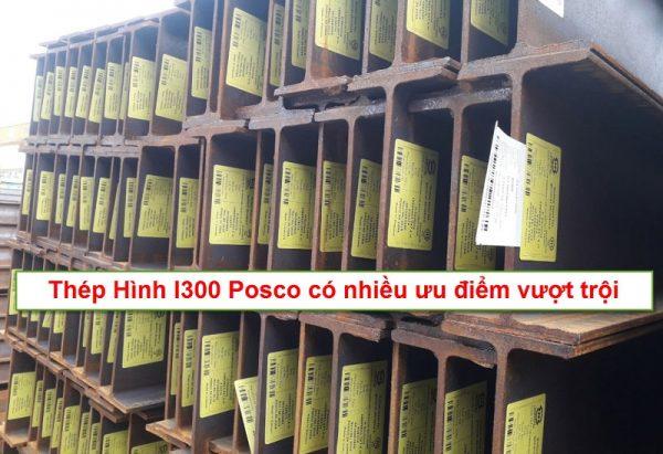 Ưu điểm vượt trội của thép hình I300 Posco